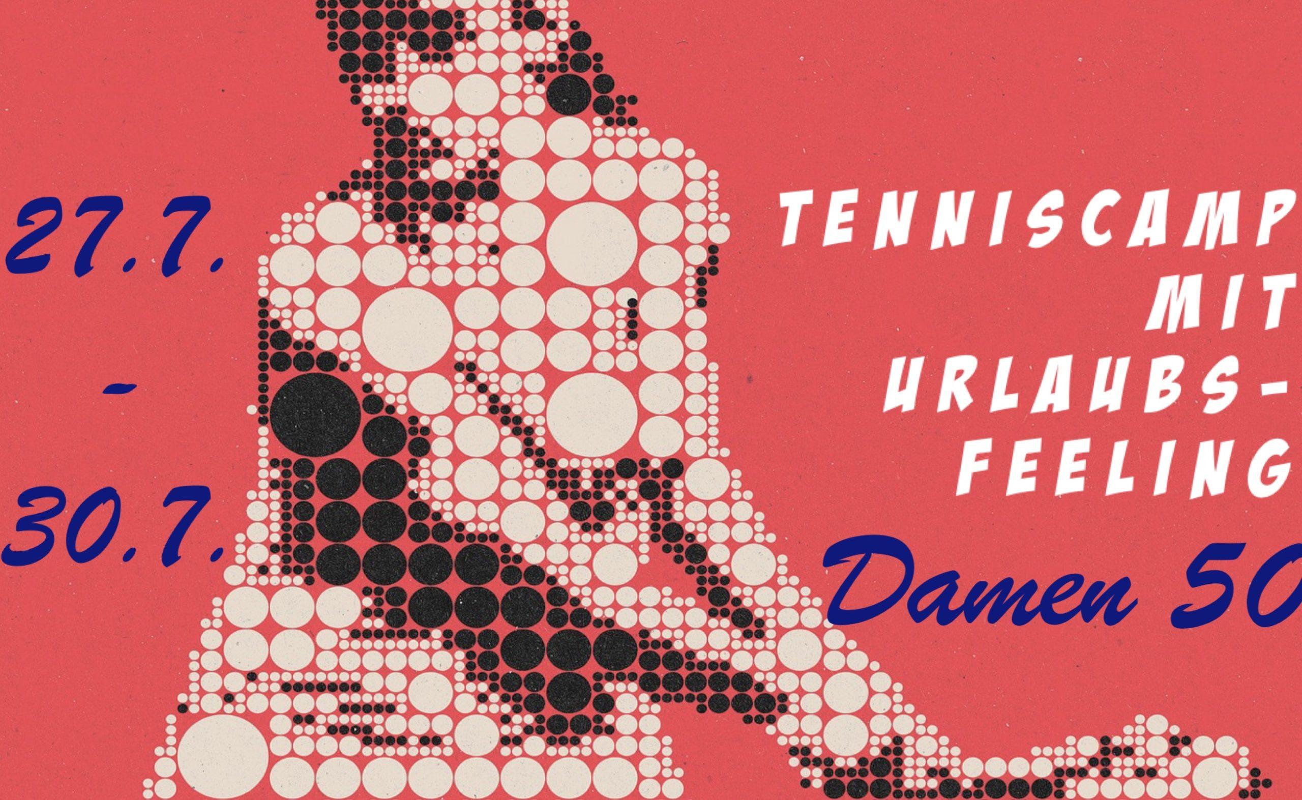 Damen 50 Tenniscamp vom 27.-30.7.20
