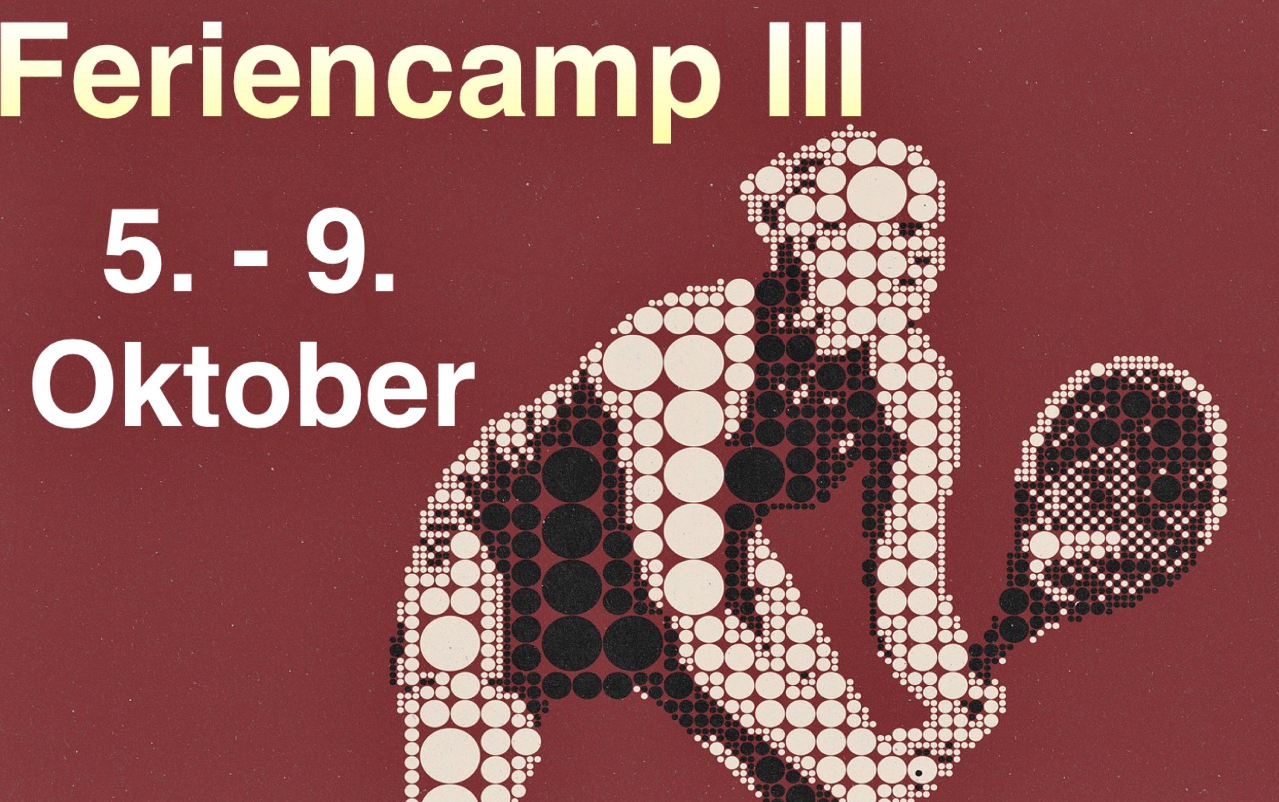 Feriencamp zum Dritten vom 5.-9.10.20
